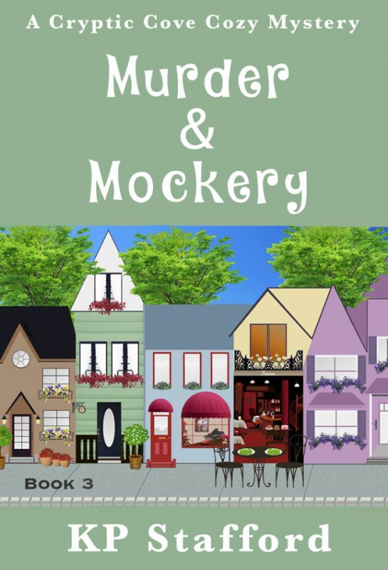 Murder & Mockery (Cryptic Cove Cozy Mystery Series Book 3)
